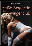 Eva Arados: Heiße Begierde im Swingerclub ★★★