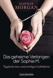 Das geheime Verlangen der Sophie M. - Tagebuch einer unterwürfigen Liebhaberin