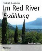 Friedrich Gerstäcker: Im Red River