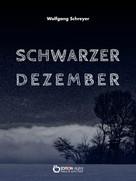 Wolfgang Schreyer: Schwarzer Dezember