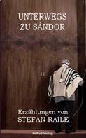 Rainer Schulz: Unterwegs zu Sándor