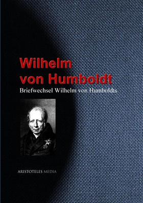 Briefwechsel Wilhelm von Humboldts