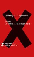 Geoffroy de Lagasnerie: Denken in einer schlechten Welt