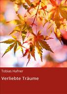 Tobias Hafner: Verliebte Träume