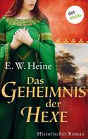 E. W. Heine: Das Geheimnis der Hexe