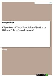 Objectives of Tort - Principles of Justice or Hidden Policy Considerations?