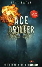 ACE DRILLER - Serial Teil 5 - Das Prometheus-Gen