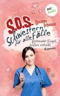 Beatrix Mannel: SOS - Schwestern für alle Fälle - Band 4: Rettender Engel hilflos verliebt