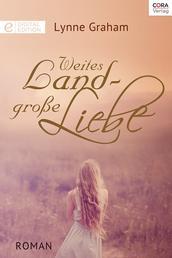 Weites Land - große Liebe - Digital Edition