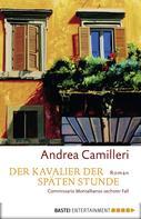 Andrea Camilleri: Der Kavalier der späten Stunde ★★★★