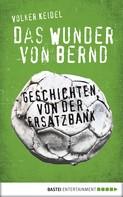 Volker Keidel: Das Wunder von Bernd ★★★★★