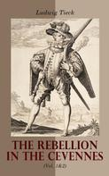 Ludwig Tieck: The Rebellion in the Cevennes (Vol. 1&2)