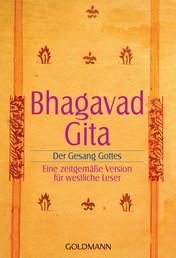 Bhagavadgita - Der Gesang Gottes - Eine zeitgemäße Version für westliche Leser