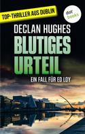Declan Hughes: Blutiges Urteil - Der vierte Fall für Privatdetektiv Ed Loy