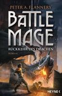 Peter A. Flannery: Battle Mage - Rückkehr des Drachen ★★★★★