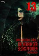 Christian Dörge: 13 SHADOWS, Band 21: DIE HERRIN DER SECHS PFORTEN