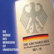 Die Grundrechte der Bundesrepublik Deutschland - Die Würde des Menschen ist unantastbar