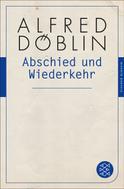 Alfred Döblin: Abschied und Wiederkehr