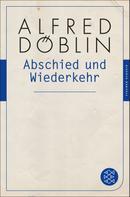 Alfred Döblin: Abschied und Wiederkehr ★