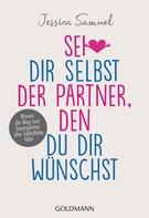 Jessica Samuel: Sei dir selbst der Partner, den du dir wünschst ★★★★
