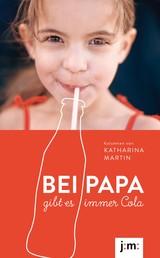 Bei Papa gibt es immer Cola - Kolumnen