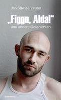 """Jan Stressenreuter: """"Figgn, Alda!"""" ★★"""