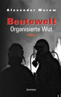 Alexander Merow: Beutewelt III. Organisierte Wut ★★★★★