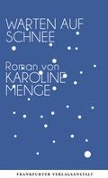 Karoline Menge: Warten auf Schnee ★★★★