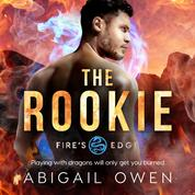 The Rookie - Fire's Edge, Book 2 (Unabridged)