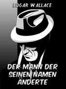 Edgar Wallace: Der Mann der seinen Namen änderte ★★★★