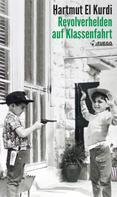 Hartmut El Kurdi: Revolverhelden auf Klassenfahrt