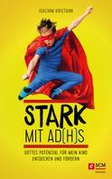 Joachim Kristahn: Stark mit AD(H)S ★★★