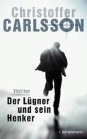 Christoffer Carlsson: Der Lügner und sein Henker ★★★★