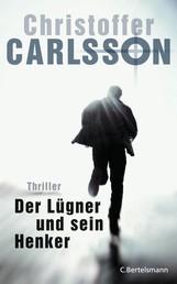 Der Lügner und sein Henker - Thriller Bd. 3