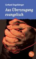 Gerhard Engelsberger: Aus Überzeugung evangelisch ★