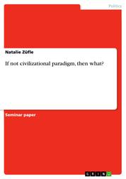 If not civilizational paradigm, then what?