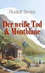 Der weiße Tod & Montblanc - Zwei fesselnde Bergromane