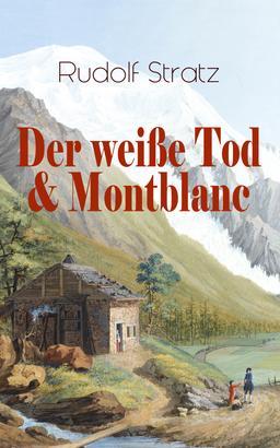 Der weiße Tod & Montblanc