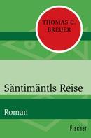 Thomas C. Breuer: Säntimäntls Reise