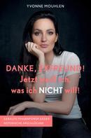 Yvonne Mouhlen: DANKE, EXFREUND! Jetzt weiß ich, was ich NICHT will! ★★★