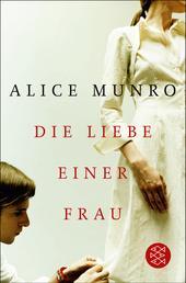 Die Liebe einer Frau - Drei Erzählungen und ein kurzer Roman