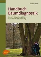 Andreas Roloff: Handbuch Baumdiagnostik