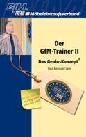 Paul Reinhold Linn: Der GfM-Trainer II