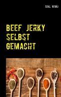 Sral Regäj: Beef Jerky selbst gemacht