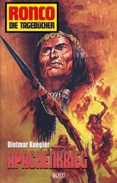 Ronco - Die Tagebücher 04 - Apachenkrieg