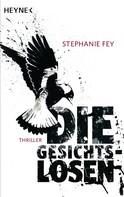 Stephanie Fey: Die Gesichtslosen ★★★★