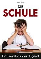 Walther Borgius: Die Schule