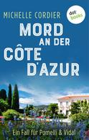 Michelle Cordier: Mord an der Côte d'Azur - Ein Fall für Pomelli und Vidal: Band 2 ★★★★