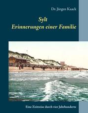 Sylt - Erinnerungen einer Familie - Eine Zeitreise durch vier Jahrhunderte
