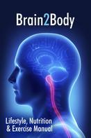 Simon Maryan: Brain2Body Lifestyle, Nutrition and Exercise Manual